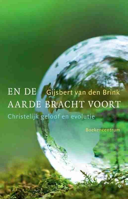 En De Aarde Bracht Voort, Christelijk geloof en evolutie - Gijsbert van den Brink