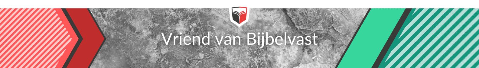 Vriend van Bijbelvast